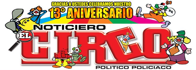"""En Noticiero """"El Circo"""" agradecemos su preferencia, cumplimos 13 años"""